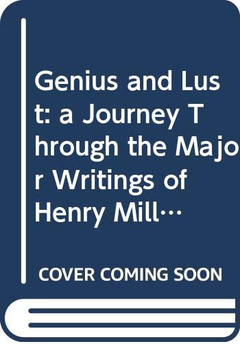 9780553101102: Genius and Lust: a Journey Through the Major Writings of Henry Miller