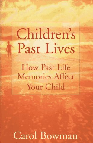 9780553101843: Children's Past Lives: How Past Life Memories Affect Your Child