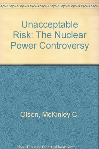 Unacceptable Risk: The Nuclear Power Controversy