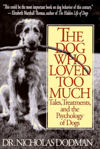 9780553101942: The Dog Who Loved Too Much: Tales, Treatment And The Psychology Of Dogs