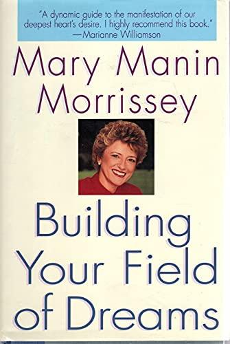 9780553102147: Building Your Field of Dreams