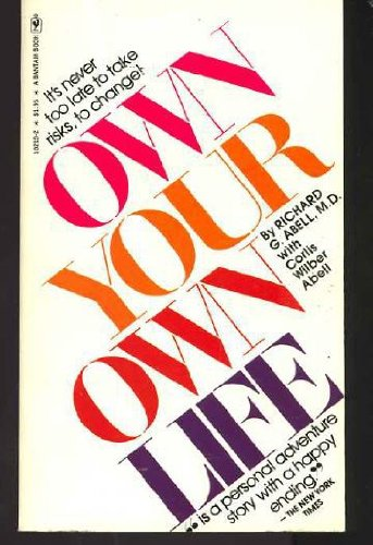 Own Your Own Life: Richard G Abell;