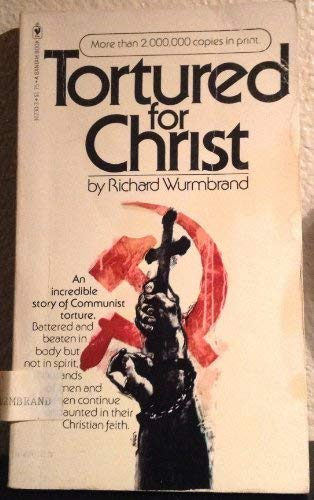 Tortured for Christ (0553102303) by Richard Wurmbrand; Richard Wurmbrand