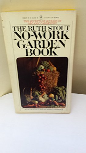9780553102475: The Ruth Stout No-Work Garden Book