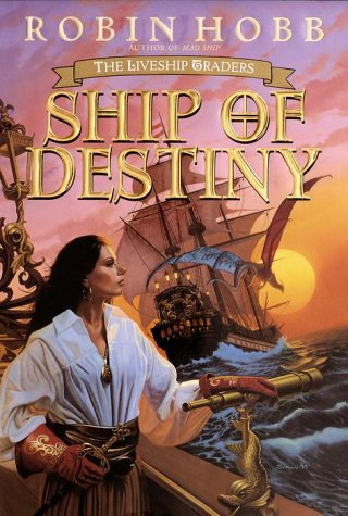 SHIP OF DESTINY: Hobb, Robin