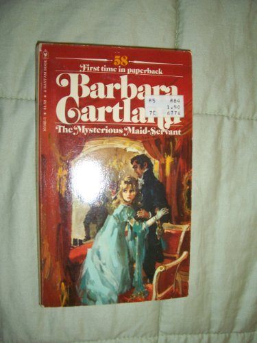 9780553103427: The Mysterious Maid-Servant (Barbara Cartland, 58)