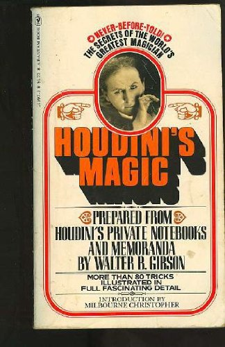 Houdini's Magic: Gibson, Walter B.