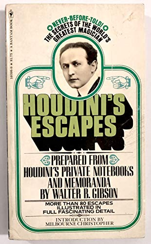 Houdini's Escapes : Prepared from Houdini's Private: Gibson, Walter B.