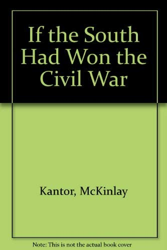9780553104394: If the South Had Won the Civil War