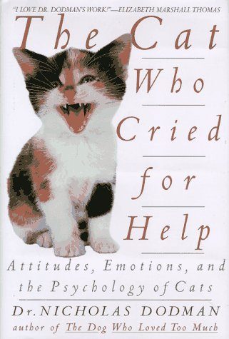 9780553104530: The Cat Who Cried for Help: Attitudes, Emotions, and the Psychology of Cats