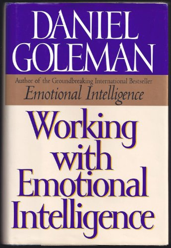 Working with Emotional Intelligence: Goleman, Daniel