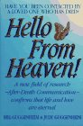 Hello from Heaven! A New Field of Research After-Death Communication Confirms That Life and Love ...