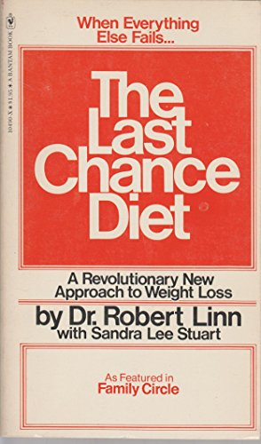 The Last Chance Diet: A Revolutionary New Approach to Weight Loss