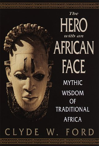 9780553105445: The Hero with an African Face: Mythic Wisdom of Traditional Africa