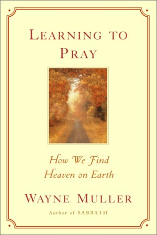 9780553105537: Learning to Pray: How We Find Heaven on Earth