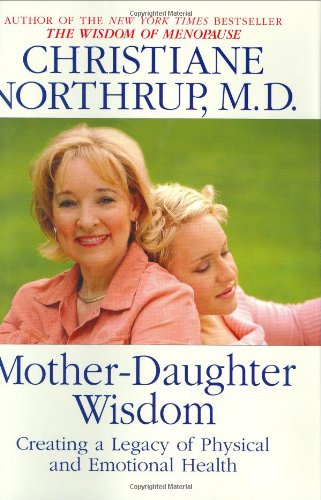 9780553105735: Mother-Daughter Wisdom: Creating a Legacy of Physical and Emotional Health