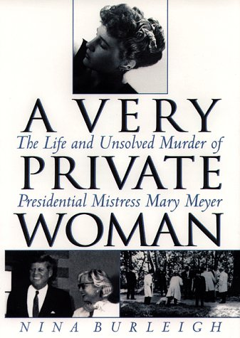 9780553106299: A Very Private Woman: The Life and Unsolved Murder of Presidential Mistress Mary Meyer