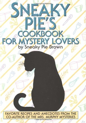 9780553106350: Sneaky Pie's Cookbook for Mystery Lovers