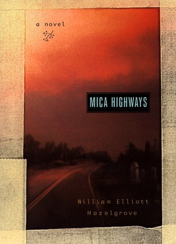 Mica Highways: HAZELGROVE, William Elliott