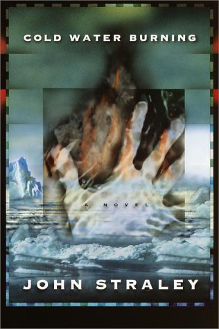 Cold Water Burning: John Straley