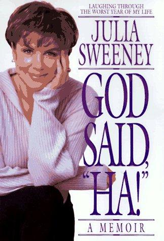 """God Said, """"Ha!"""": Sweeney, Julia"""