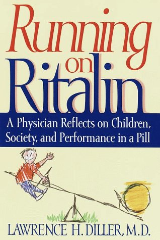 9780553106565: Running on Ritalin: A Physician Reflects on Children, Society, and Performance In A Pill