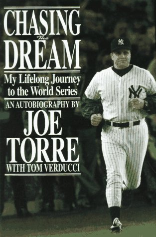 Chasing the Dream: My Lifelong Journey to the World Series An Autobiography