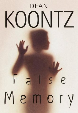 FALSE MEMORY: Koontz, Dean