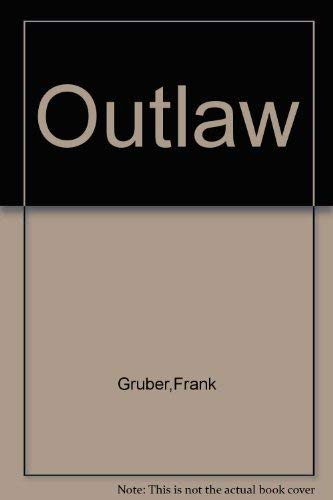 Outlaw: Gruber,Frank