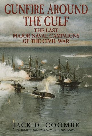 9780553107319: Gunfire Around the Gulf: The Last Major Naval Campaigns of the Civil War