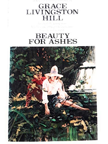 9780553108590: Beauty for Ashes (Grace Livingston Hill, 48)