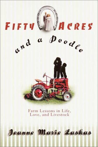 9780553109047: Fifty Acres and a Poodle : A Story of Love, Livestock, and Finding Myself on a Farm