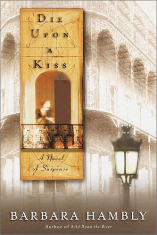 DIE UPON A KISS: A Novel of Suspense: Hambly, Barbara