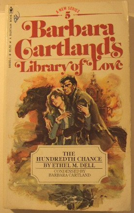 The Hundredth Chance (Barbara Cartland's Library of: Ethel M. Dell,