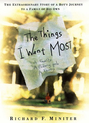 9780553109337: The Things I Want Most: The Extraordinary Story Of A Boy's Journey To A Family Of His Own