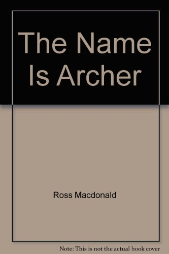 9780553110210: The Name Is Archer