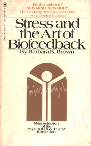 9780553110821: Stress and the Art of Biofeedback - The amazing new way to control your tension build-up