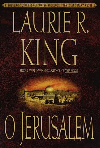 O JERUSALEM - ( A Novel of Suspense Featuring Mary Russell and Sherlock Holmes ): King, Laurie R