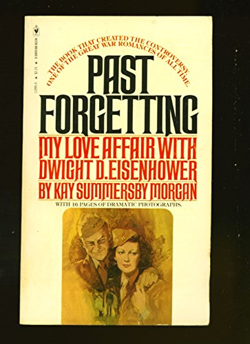 Past Forgetting : My Love affair with Dwight D. Eisenhower