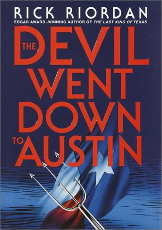 THE DEVIL WENT DOWN TO AUSTIN: Riordan, Rick
