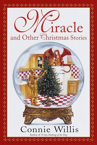 MIRACLE AND OTHER CHISTMAS STORIES: Willis, Connie.