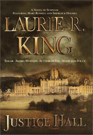 Justice Hall: King, Laurie R.