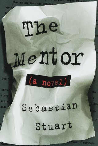 The Mentor: A Novel: Stuart, Sebastian