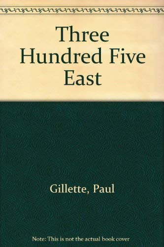 Three Hundred Five East (0553112813) by Gillette, Paul