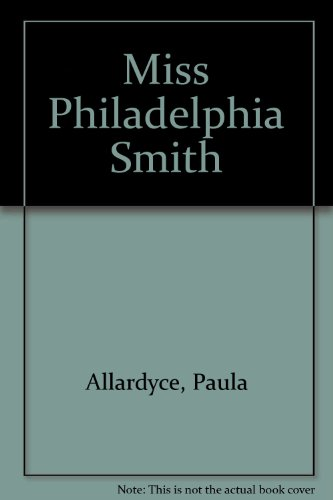 9780553113419: Miss Philadelphia Smith