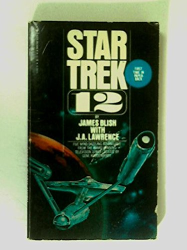Star Trek 12 (0553113828) by James Blish; J.A. Lawrence