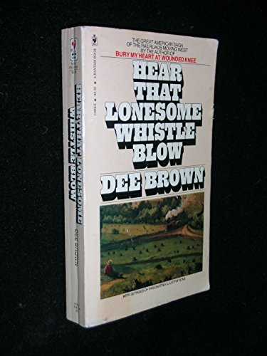 9780553114324: Hear that lonesome whistle blow: Railroads in the West