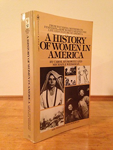 9780553114386: A history of women in America