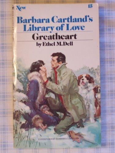 Greatheart (Barbara Cartland's Library of Love #15): Dell, Ethel M.