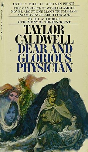 Dear and Glorious Physician: Taylor Caldwell